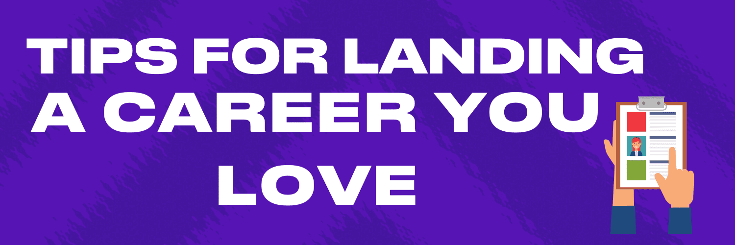 Tips for landing a career you love